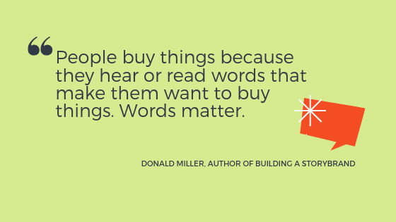 """a quote from Donald Miller: """"People buy things because they hear or read words that make them want to buy things. Words matter."""""""